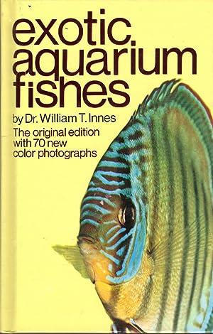 Exotic Aquarium Fishes: A Work of General: Innes, William T.