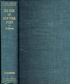 The Rise of New York Port, 1815-1860: Albion, Robert Greenhalgh & Pope, Jennie Barnes