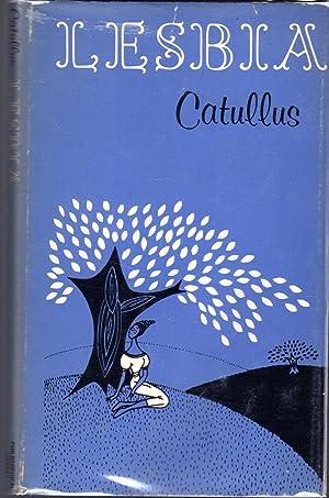 The Lesbia of Catullus: Catullus, Gaius Valerius)