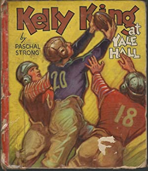 Kelly King at Yale Hall (Saalfield Sports Book Series): Strong, Paschal