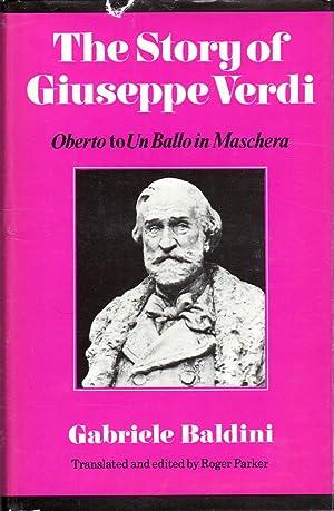 The Story of Guiseppe Verdi Oberto to: Verdi, Giuseppe) Baldini,