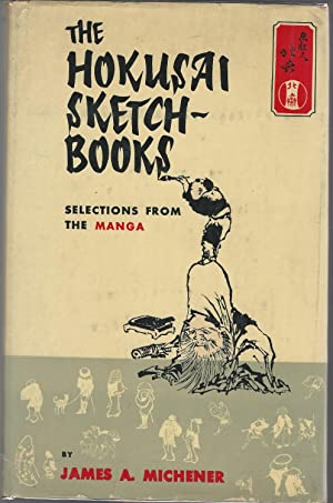 The Hokusai Sketchbooks; Selections From the Manga: Michener, James A.