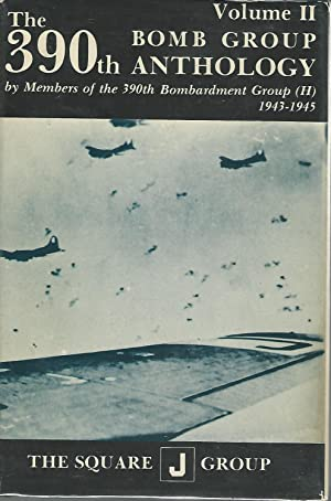 The 390th Bomb Group Anthology - Volume II (2): Richarz, Wilbert H & Perry, Richard H & Robinson, ...