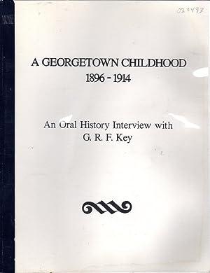 A Georgetown Childhood, 1896-1914: An Oral History: Key, G.R.F.) Greenlee,