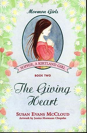 The Giving Heart: Sophie, A Kirtland Girl (Mormon Girls Series, Book 2): McCloud, Susan Evans