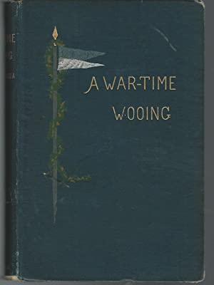 A War-Time Wooing: A Story r: King, Charles (Captain)