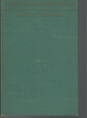 The Middle Span: Volume II: Persons and: Santayana, George