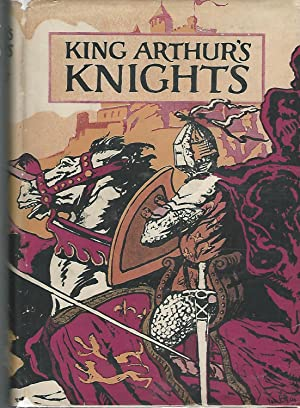 King Arthur's Knights: The Tales Retold for: King Arthur) Gilbert,