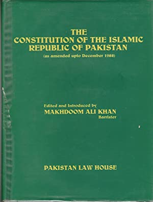The Constitution of the Islamic Republic of Pakistan, 1973 (1989 Edition): Khan, Makhdoom Ali