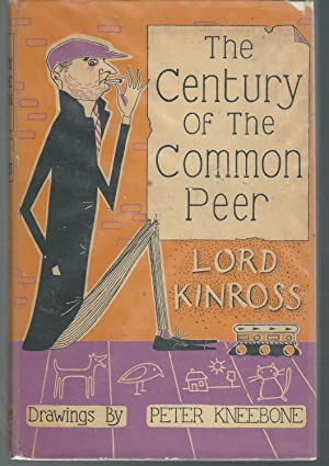 The Century Of The Common Peer: Kinross, Patrick (Lord)