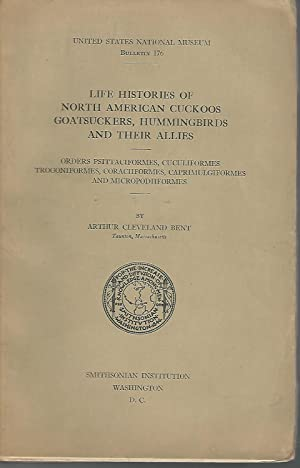 Life Histories of North American Cuckoos, Goatsuckers, Hummingbirds and Their Allies (Orders ...