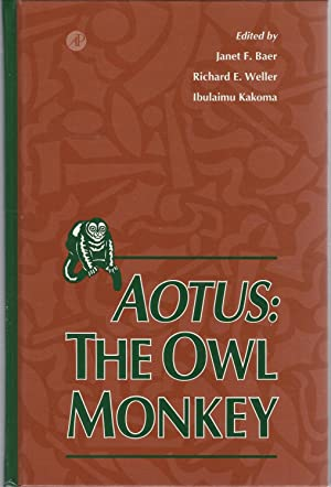 Aotus: The Owl Monkey: Baer, Janet F.;