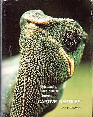 Husbandry, Medicine and Surgery in Captive Reptiles: Frye, Fredric L.
