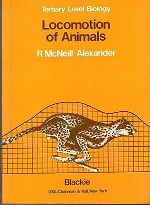 Locomotion of Animals (Tertiary Level Biology Series): Alexander, R. McNeill