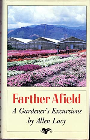 Farther Afield : A Gardener's Excursions: Lacy, Allen