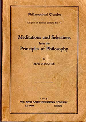 Meditations and Selections from the Principles of: Descartes, Rene