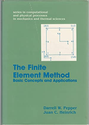 The Finite Element Method: Basic Concepts and: Pepper, Darrell W.