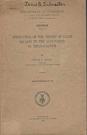 Application of the Theory of Least Squares to the Adjustment of Triangulation: Adams, Oscar S. (...