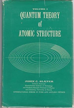 Quantum Theory of Atomic Structure (Volume I): Slater, John C.