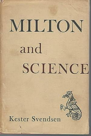 Milton and Science: Milton, John) Svendsen, Kester