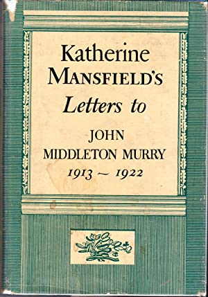 Katherine Mansfield's Letters to John Middleton Murry.1913-1922: Mansfield, Katherine) Murry,