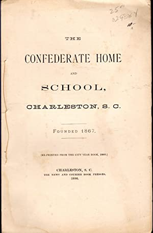 The Confederate Home and School, Charleston, S.C. Founded 1867: Unknown