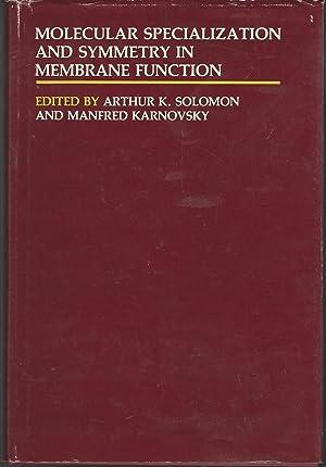 Molecular Specialization & Symmetry in Membrane Function: Karnovsky, Manfred L.