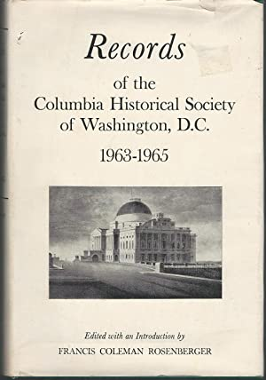 Records of the Columbia Historical Society of Washington, D.C., 1963-1965: Rosenberger, Francis ...