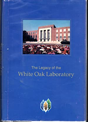 The Legacy of the White Oak Laboratory.: Anspacher, William B.;