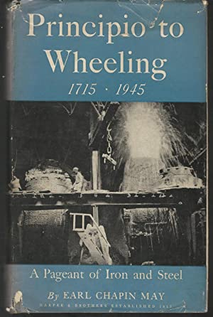Principio to Wheeling 1715-1945, A Pageant of Iron and Steel: May, Earl Capin