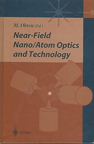 Near-field Nano/Atom Optics and Technology: Ohtsu, M. (Motoichi) (edirtor)
