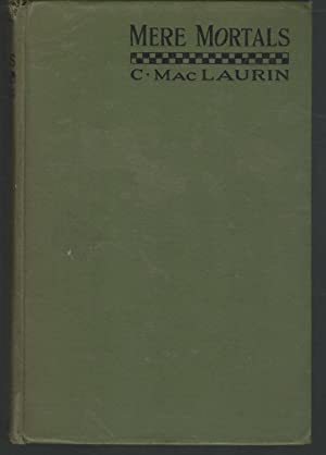 Mere Mortals: Medico-Historical Essays (Post Mortems: Two): Maclaurin, C.(Charles)