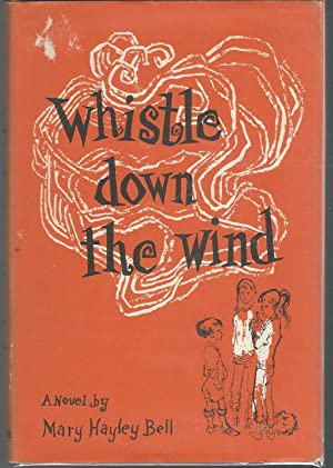 Whistle Down the Wind: A Modern Fable: Bell, Mary Hayley