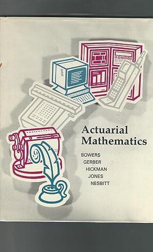 Actuarial Mathematics: Bowers, Newton L.;