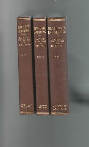 Heat-Power Engineering Part 1,2,3. (3 Volumes, complete): Barnard,William N., Ellenwood, Frank O. &...