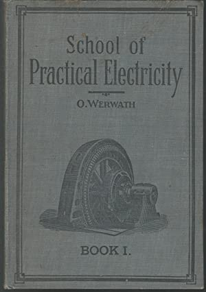 School of Practical Electricity: Book I: First: Raeth, Frederick C.)