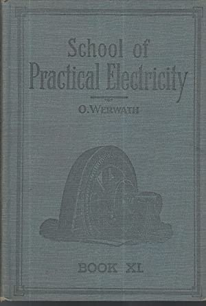 School of Practical Electricity: Book XI: Gas and Gasoline Engine Ignition: Werwath, Oscar (editor)