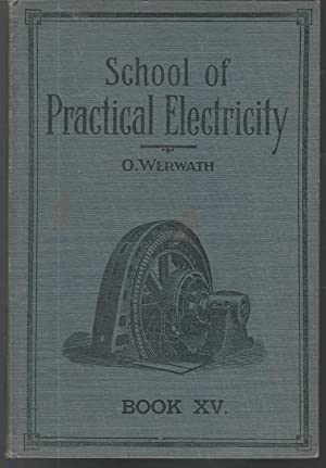 School of Practical Electricity: Book XV: Applied: Raeth, Frederick C.)