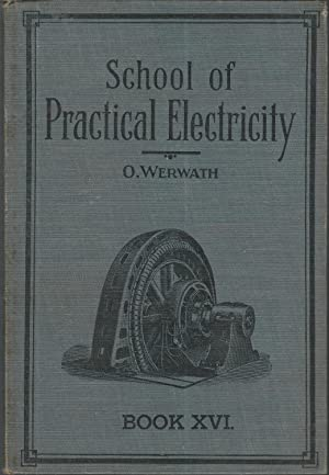 School of Practical Electricity: Book XVI: Applied: Raeth, Frederick C.)
