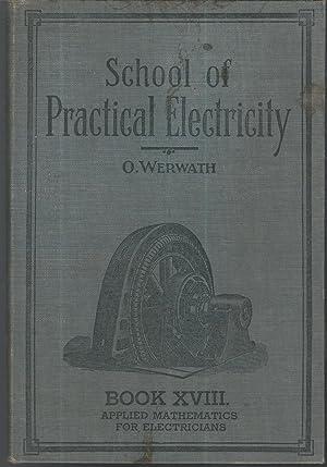 School of Practical Electricity: Book XVIII: Applied: Raeth, Frederick C.)