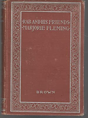 Rab and His Friends Marjorie Fleming and: Brown, John (Dr.)
