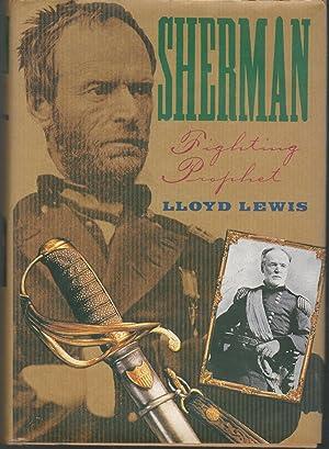 Sherman, Fighting Prophet: Sherman, William Tecumseh)