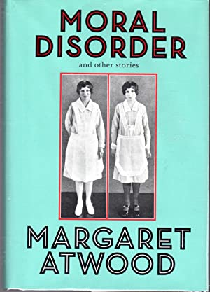 Moral Disorder: And Other Stories: Atwood, Margaret Eleanor