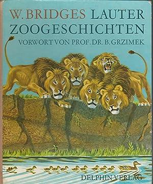 Lauter Zoogeschichten: Bridges, William; Johnston, Scott; Cube, Nanette Von & Grzimek., B. (Bernard...