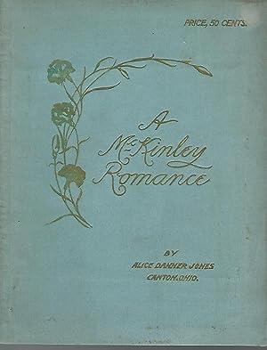 A McKinley Romance: McKinley, William) Jones, Alice Danner