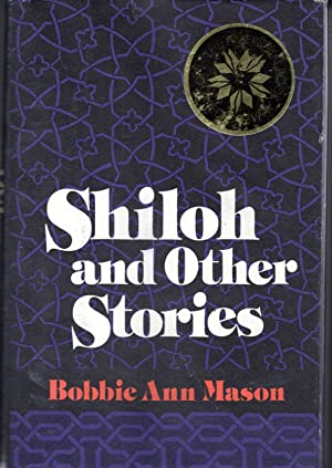 Shiloh and Other Stories [Signed by Author]: Mason, Bobbie Ann