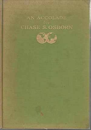 An Accolade for Chase S. Osborn: Osborn, Chase S. (Chase Salmon) Osborn, Stellanova