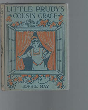 Little Prudy's Cousin Grace: May, Sophie