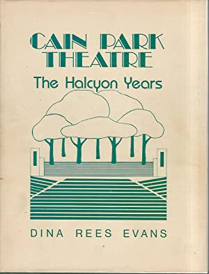 Cain Park Theatre: The Halycon Years: Evans, Dina Rees