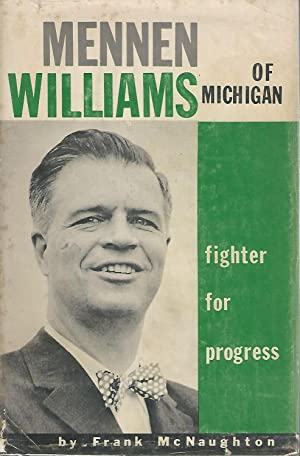 Mennon Williams of Michigan: Fighter for Progress [Signed By Notable]: Williams, G. Mennon) ...